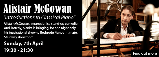Alistair McGowan, impressionist, stand-up comedian, actor, writer and, latterly, pianist is bringing for one night only his inspirational show to Besbrode Pianos intimate, Steinway showroom. Join us on Sunday, 7th April 2019, 19:30pm - 21:30pm. After the success of 'The Piano Album' (released through Sony Classical) and his first tour in 2018, Alistair McGowan is back with this hugely-popular show which brings together all his talents. Along with some classical piano pieces from his album, Alistair will also play a variety of short pieces pieces from Glass to Chopin, from Grieg to Debussy, from John Field to Bill Evans. Join Alistair as he talks a little about the history of each piece, each composer and the problems and benefits of starting to learn the piano at the age of 49. Expect a lot of beautiful music (with the odd mistake!) and more than a sprinkling of his trademark impressions