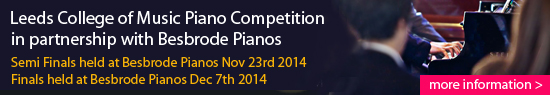 Leeds College of Music Piano Competiton in partnership with Besbrode Pianos