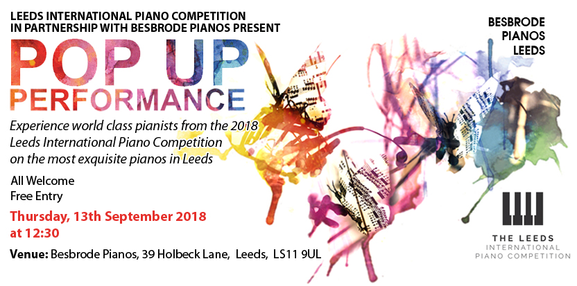 Leeds International Piano Competition Pop-Up Performance 13th September 2018 at 12:30 at Besbrode Pianos. Brought to you by Besbrode Pianos in partnership with The Leeds International Piano Competition.
