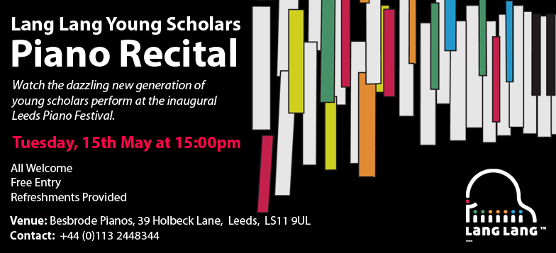 Lang Lang Young Scholars Piano Recital 15th May 2018 at 15:00 at Besbrode Pianos. Brought to you by Besbrode Pianos in association with The Leeds International Piano Competition and Leeds Piano Festival.