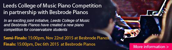 In an exciting joint initiative, Leeds College of Music and Besbrode Pianos have created a new piano competition for conservatoire students. Semifinals held at Besbrode Pianos on Sunday, November 22nd 2015. Finals held at Besbrode Pianos on Sunday, December 6th 2015. Performances start at 15:00pm. All Welcome. Free Entry. Free Parking. Venue: Besbrode Pianos (Unit A), Holbeck New Mills, Braithwaite Street, Leeds LS11 9XE.